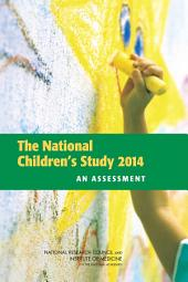 The National Children's Study 2014: An Assessment