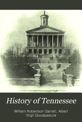 History of Tennessee: Its People and Its Institutions from the Earliest Times to the Year 1903
