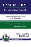 Case in Point  Government and Nonprofit  Case Interview and Strategic Preparation for Consulting Interviews in the Public Sector