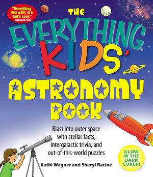 The Everything Kids  Astronomy Book