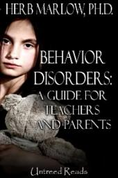 Behavior Disorders: A Guide for Teachers and Parents