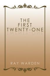The First Twenty-One
