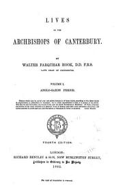 Lives of the Archbishops of Canterbury: Volume 1
