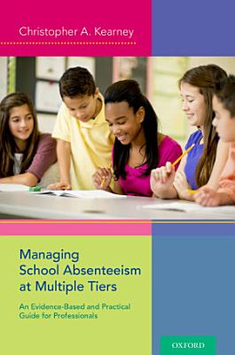 Managing School Absenteeism at Multiple Tiers PDF