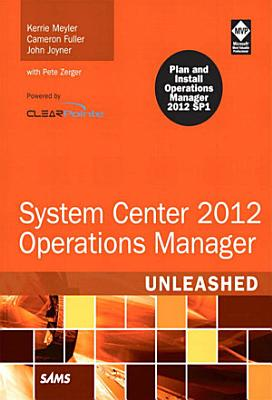 System Center 2012 Operations Manager Unleashed PDF