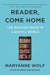 Reader, Come Home: The Fate of the Reading Brain in a Digital World