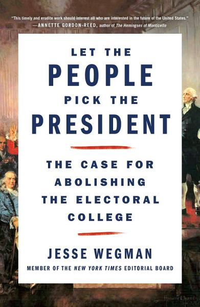 Download Let the People Pick the President Book