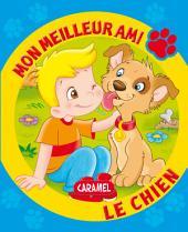 Mon meilleur ami, le chien: Une histoire pour apprendre à lire