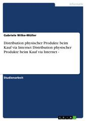 Distribution physischer Produkte beim Kauf via Internet Distribution physischer Produkte beim Kauf via Internet -