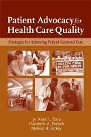 Patient Advocacy for Health Care Quality  Strategies for Achieving Patient Centered Care PDF