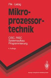 Mikroprozessortechnik: CISC, RISC Systemaufbau Programmierung, Ausgabe 4