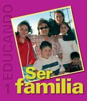 Ser Familia: Colección Educando N° 1