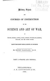 Military Schools and Courses of Instruction in the Science and Art of War in France, Prussia, Austria, Russia, Sweden, Switzerland, Sardinia, England, and the United States: Drawn from Recent Officials Reports and Documents, Part 1