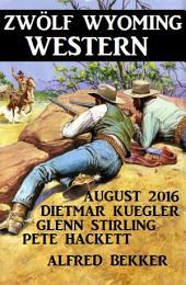Zwölf Wyoming Western August 2016: Cassiopeiapress Sammelband