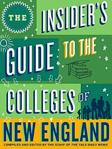 The Insider s Guide to the Colleges of New England PDF