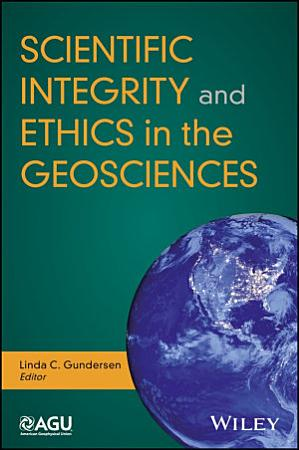 Scientific Integrity and Ethics in the Geosciences PDF