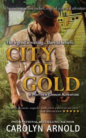 City of Gold: (Mathew Connor Adventure Series Book 1)