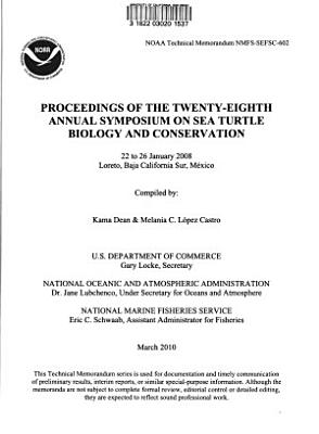 Proceedings of the Twenty eighth Annual Symposium on Sea Turtle Biology and Conservation