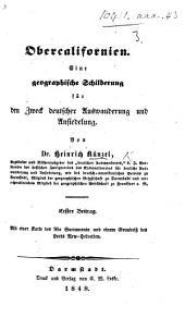 Obercalifornien. Eine geographische Schilderung für den Zweck deutscher Auswanderung und Ansiedelung. Erster Beitrag