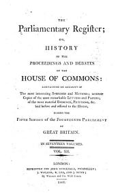 The Parliamentary Register: Or, History of the Proceedings and Debates of the House of Commons [and of the House of Lords] Containing an Account of the Interesting Speeches and Motions ... During the 1st Session of the 14th [-18th] Parliament of Great Britain, Volume 12