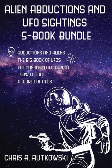 Alien Abductions and UFO Sightings 5 Book Bundle PDF