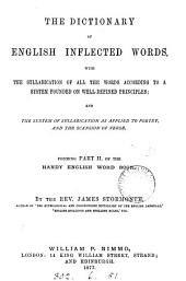 English spellings and spelling rules. [With] The dictionary of English inflected words [and] Punctuation: also, foreign phrases and quotations. Forming pt.1 (-3) of the Handy English word book: Part 2