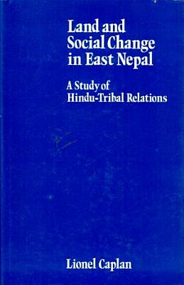 Land and Social Change in East Nepal PDF