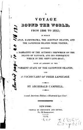 A voyage round the world, from 1806 to 1812: in which Japan, Kamschatka, the Aleutian Islands, and the Sandwich Islands were visited; including a narrative of the author's shipwreck on the island of Sannack, and his subsequent wreck in the ship's long-boat; with an account of the present state of the Sandwich Islands, and a vocabulary of their language