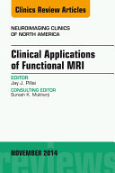Clinical Applications of Functional MRI, An Issue of Neuroimaging Clinics,