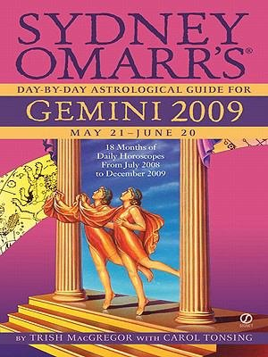 Sydney Omarr s Day By Day Astrological Guide for the Year 2009  Gemini PDF