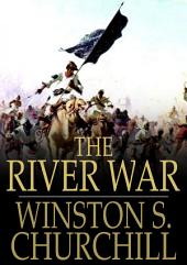 The River War: An Historical Account of the Reconquest of the Soudan