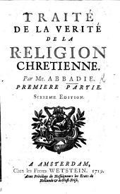 Traité de la vérité de la religion Chrétienne: Volume 1