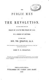 The Public Men of the Revolution: Including Events from the Peace of 1783 to the Peace of 1815