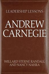 Leadership Lessons: Andrew Carnegie