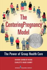 The CenteringPregnancy Model