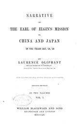 Narrative of the Earl of Elgin's Mission to China and Japan in the Years 1857, '58, '59: Volume 1
