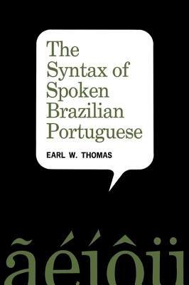 The Syntax of Spoken Brazilian Portuguese