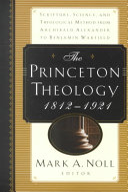 The Princeton Theology  1812 1921 PDF