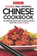Classic and Original Chinese Cookbook