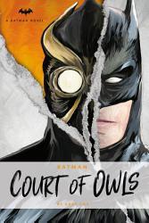 DC Comics Novels   Batman  the Court of Owls PDF