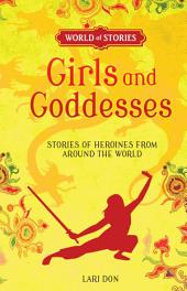 Girls and Goddesses: Stories of Heroines from around the World