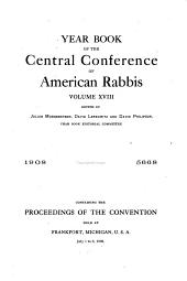 Yearbook of the Central Conference of American Rabbis: Volume 18