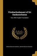 Vivekachudamani of Sri Sankaracharya: Text, with English Translation