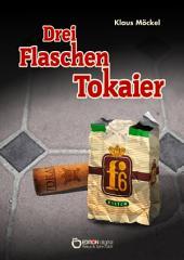 Drei Flaschen Tokaier: Kriminalroman
