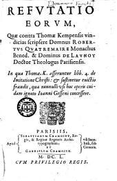 Refutatio eorum, qua contra Thomae Kempensis vindicias scripsere Robertus Quatremaire et De Launoy