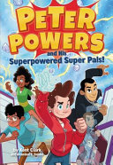 Peter Powers and His Superpowered Super Pals  Book