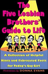 The Five Lesbian Brothers Guide to Life PDF