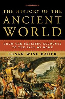 The History of the Ancient World  From the Earliest Accounts to the Fall of Rome Book