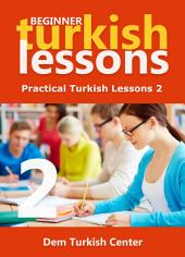 Beginner Turkish Lessons 2: Turkish Language Lessons For Beginners