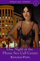 One Night at the Phone Sex Call Center: Desi Erotica